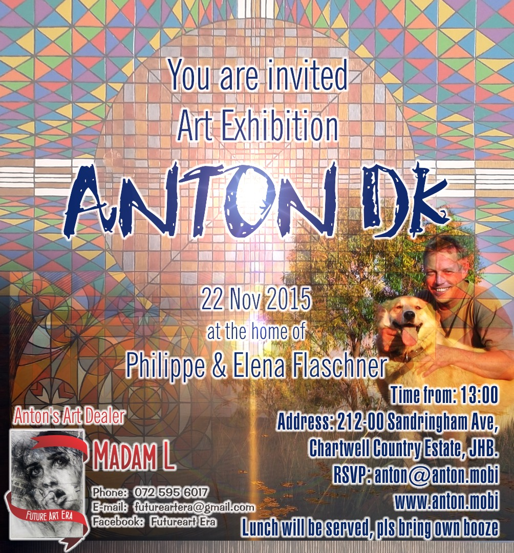 Anton DK Art Exhibition Invite 22 Nov 2015 in JHB